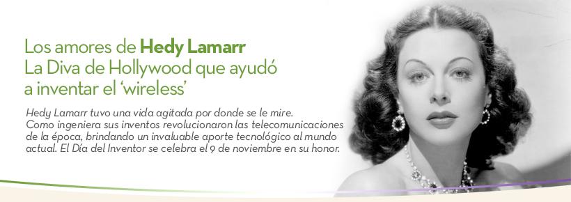 Los Amores De Hedy Lamarr La Diva De Hollywood Que Ayudó A